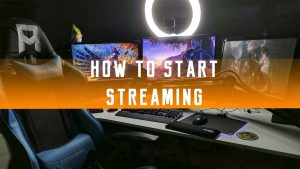How to start streaming